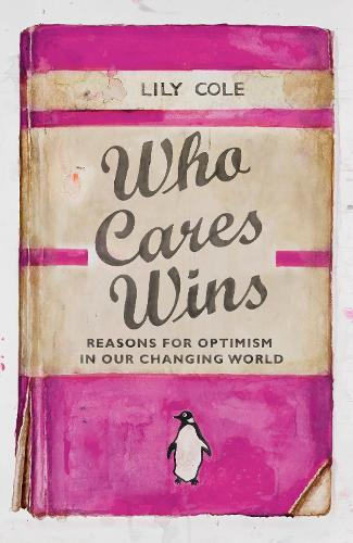 Who Cares Wins: Reasons For Optimism in OurChangingWorld