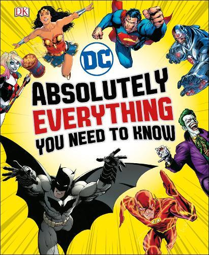 DC Comics: Absolutely Everything You NeedToKnow