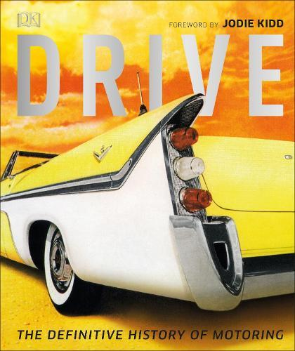 Drive: The Definitive HistoryofMotoring