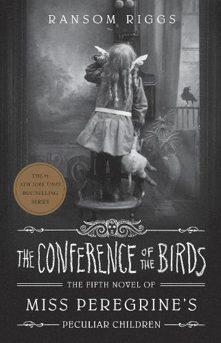 The Conference of the Birds: Miss Peregrine'sPeculiarChildren