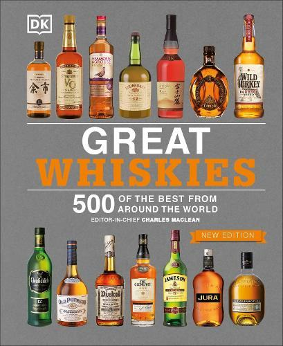 Great Whiskies: 500 of the Best from AroundtheWorld