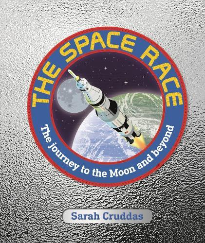 The Space Race: The Journey to the MoonandBeyond