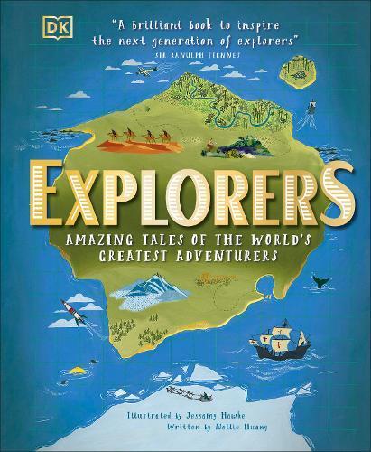 Explorers: Amazing Tales of the World'sGreatestAdventurers