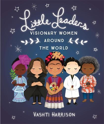 Little Leaders: Visionary Women AroundtheWorld