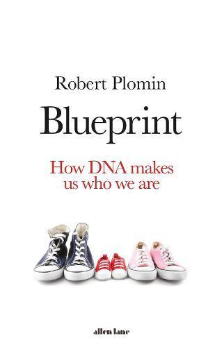 Blueprint: How DNA Makes Us WhoWeAre