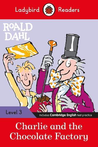 Ladybird Readers Level 3 - Roald Dahl: Charlie and the Chocolate Factory (ELT Graded Reader)