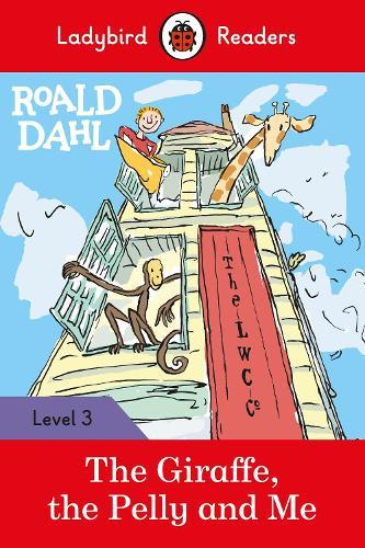 Roald Dahl: The Giraffe, the Pelly and Me - Ladybird Readers Level 3