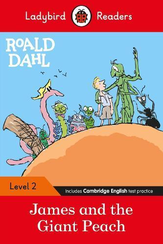 Ladybird Readers Level 2 - Roald Dahl: James and the Giant Peach (ELT Graded Reader)