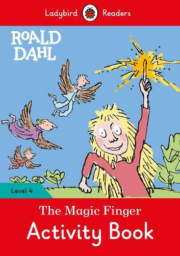 Roald Dahl: The Magic Finger Activity Book - Ladybird Readers Level 4