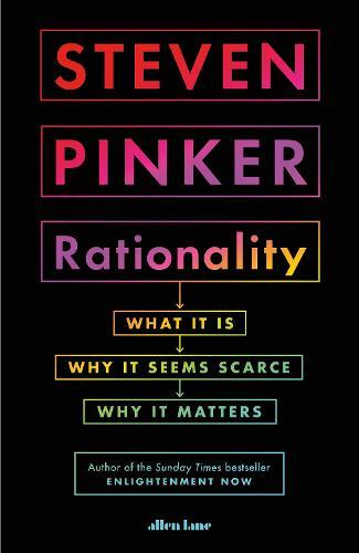 Rationality: What It Is, Why It Seems Scarce, WhyItMatters