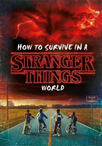 How to Survive in a StrangerThingsWorld