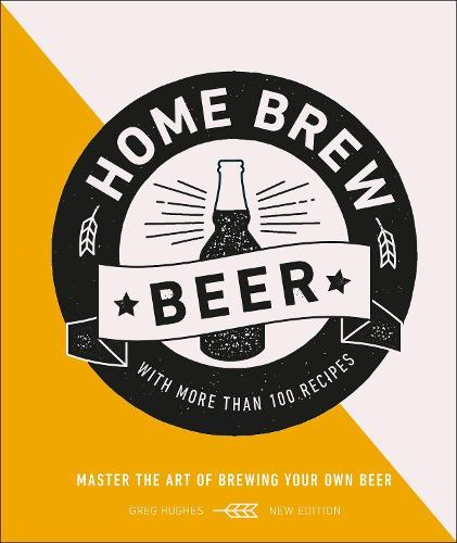 Home Brew Beer: Master the Art of Brewing YourOwnBeer