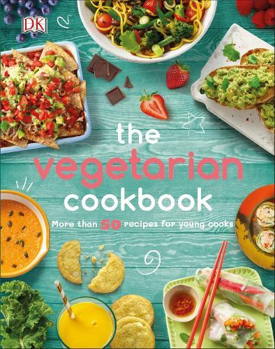 The Vegetarian Cookbook: More than 50 Recipes forYoungCooks