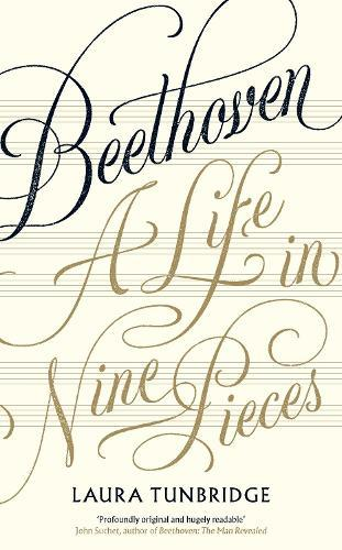Beethoven: A Life inNinePieces