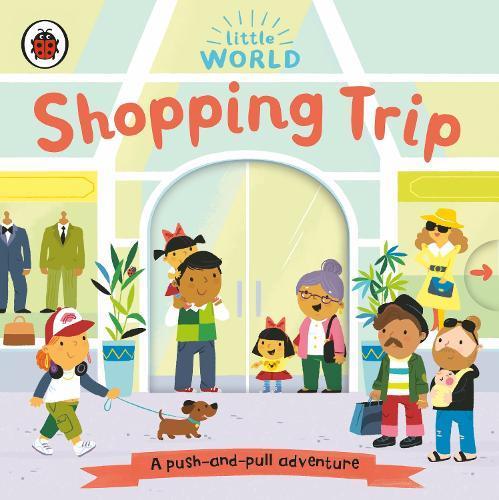 Little World: Shopping Trip: Apush-and-pulladventure