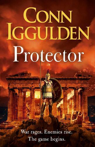 Protector: The Sunday Times bestseller that 'Bring[s] the Greco-Persian Wars to life in brilliant detail. Thrilling' DAILY EXPRESS