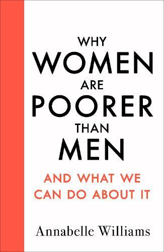 Why Women Are Poorer Than Men and What We Can DoAboutIt