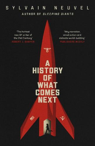 A History of What Comes Next: The captivating speculative fiction for fans of The Man in the High Castle