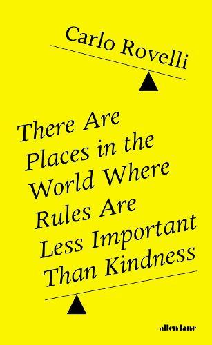 There Are Places in the World Where Rules Are Less ImportantThanKindness