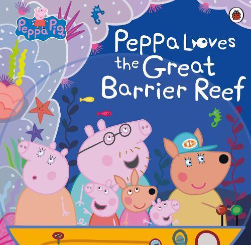 Peppa Pig: Peppa Loves the Great Barrier Reef