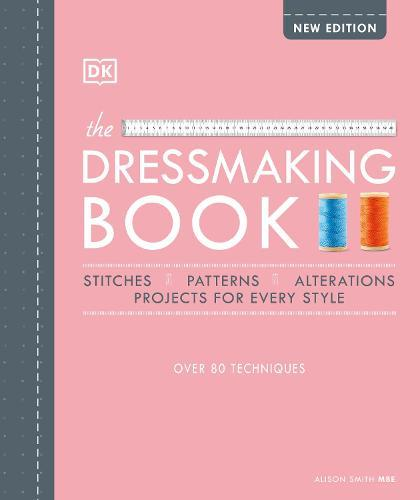 The Dressmaking Book: Over 80 Techniques