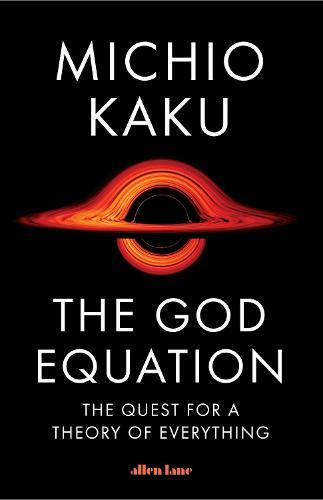 The God Equation: The Quest for a TheoryofEverything