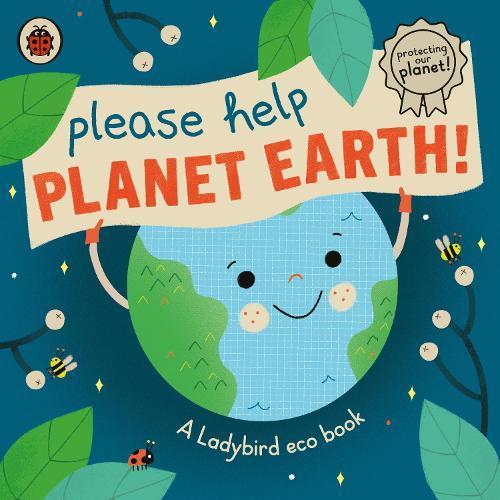 Please Help Planet Earth: A Ladybirdecobook