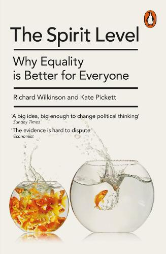 The Spirit Level: Why Equality is BetterforEveryone
