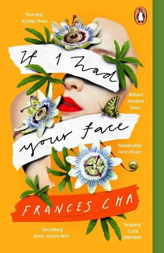 If I Had Your Face: 'Assured, bold, and electrifying' Taylor Jenkins Reid, bestselling author of MALIBU RISING