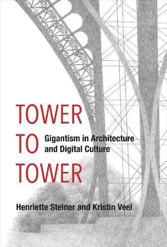 A Tower to Tower: Gigantism in Architecture and Digital Culture