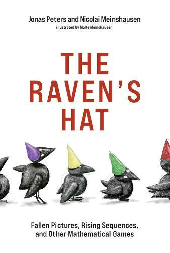 The Raven's Hat: Fallen Pictures, Rising Sequences, and Other Mathematical Games