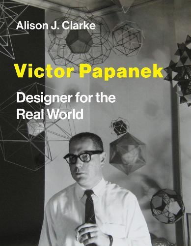 Victor Papanek: Designer for the Real World
