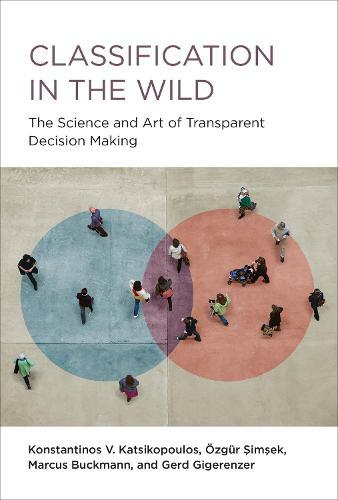 Classification in the Wild: The Art and Science of Transparent Decision Making
