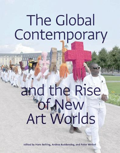 The Global Contemporary and the Rise of NewArtWorlds
