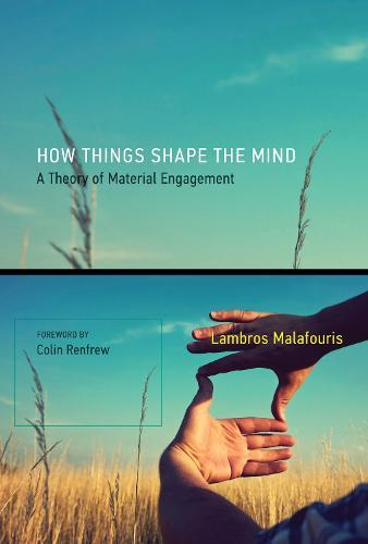 How Things Shape the Mind: A Theory ofMaterialEngagement