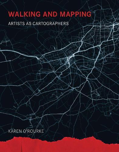 Walking and Mapping: ArtistsasCartographers