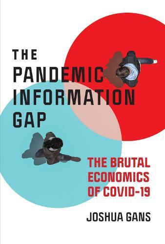 Pandemic Information Gap and the Brutal EconomicsofCOVID-19