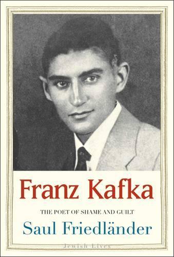 Franz Kafka: The Poet of Shame and Guilt