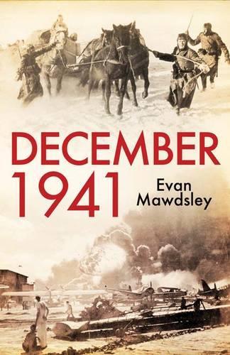 December 1941: Twelve Days that Began aWorldWar