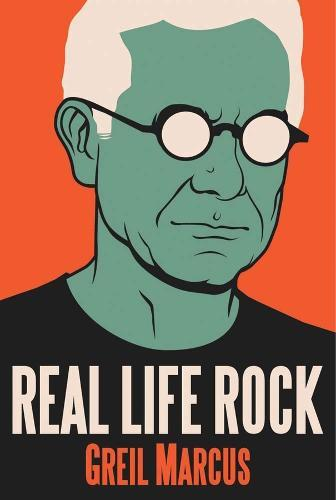 Real Life Rock: The Complete Top Ten Columns, 1986-2014