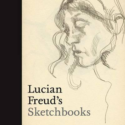 Lucian Freud's Sketchbooks