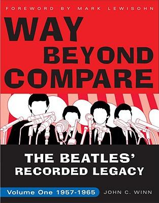 Way Beyond Compare: The Beatles' Recorded Legacy, VolumeOne,1957-1965