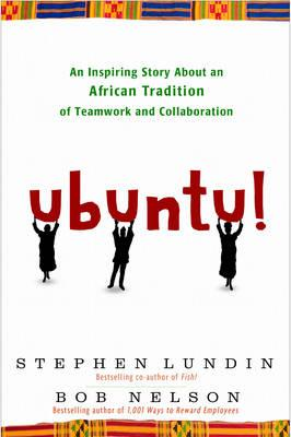 Ubuntu!: An Inspiring Story About an African Tradition of Teamwork and Collaboration.