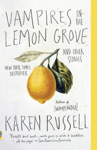 Vampires in the Lemon Grove: AndOtherStories
