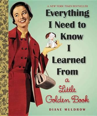 Everything I Need To Know I Learned From A LittleGoldenBook