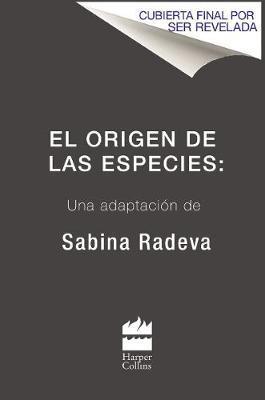 El Origen de Las Especies: Una Adaptacion de Sabina Radeva