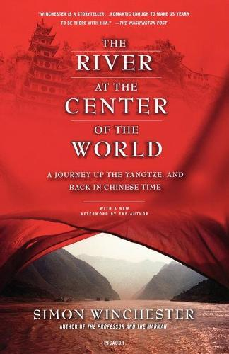 The River at the Center of the World: A Journey Up the Yangtze, and Back inChineseTime
