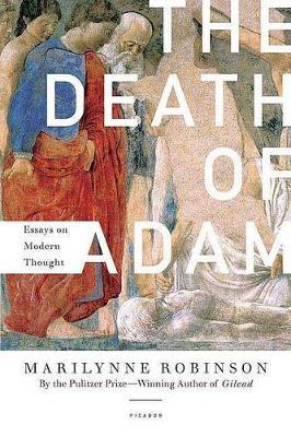 The Death of Adam: Essays onModernThought