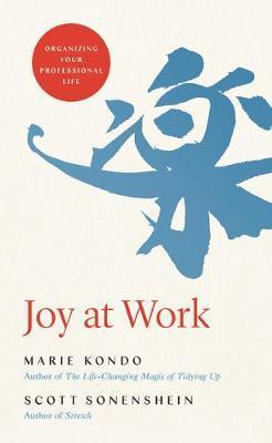 Joy at Work: Organizing YourProfessionalLife