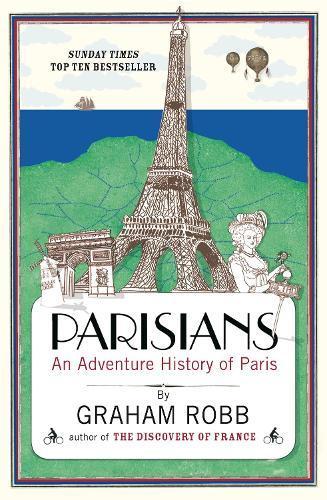 Parisians: An Adventure HistoryofParis